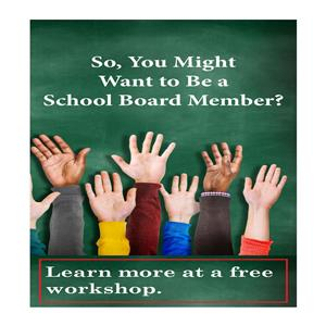 Do you want to be a Board of Education Member, learn more at a free clinic.